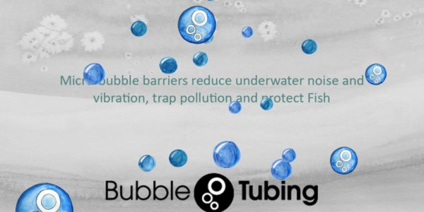 Bubble Tubing - protecting fish and holding back sediment